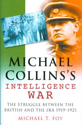Michael Collins's Intelligence War. Michael T. Foy