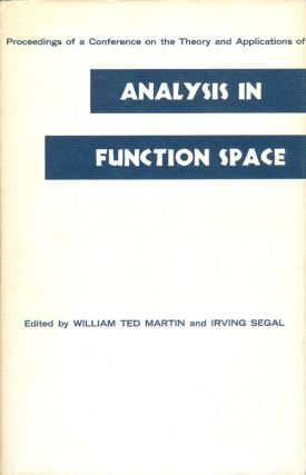 Analysis in Function Space: Proceedings of a Conference on the Theory and Applications. William...