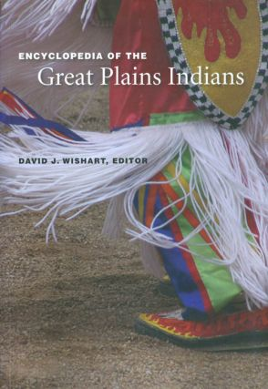 Encyclopedia of the Great Plains Indians. David J. Wishart
