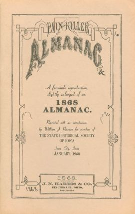 Pain-Killer Almanac and Family Receipt Book: A Facsmilie Reproduction, Slightly Enlarged, of an...