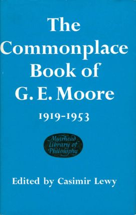 The Commonplace Book of G. E. Moore 1919 - 1953 (The Muirhead Library of Philosophy). G. E....