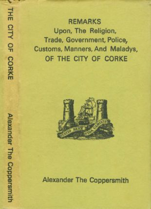Remarks Upon The Religion, Trade, Government, Police, Customs, Manners, and Maladys, of the City...