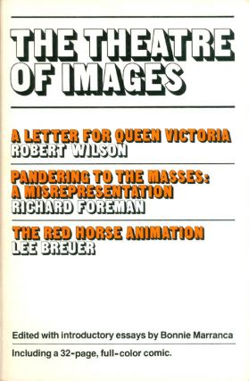 The Theatre of Images. Richard Foreman, Robert Wilson, Lee Breuer