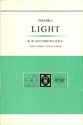 Light, Volume II: Chapters XIII-XX (Second Edition). R. W. Ditchburn