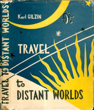 Travel to Distant Worlds. Karl Gilzin, Pauline Rose, trans