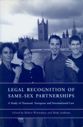 Legal Recognition of Same-Sex Partnerships: A Study of National, European and International Law....