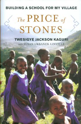 The Price of Stones: Building a School for My Village. Twesigye Jackson Kaguri, Susan Urbanek...
