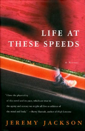Life at These Speeds: A Novel. Jeremy Jackson