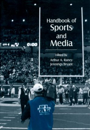 Handbook of Sports and Media. Arthur A. Raney, Jennings Bryant