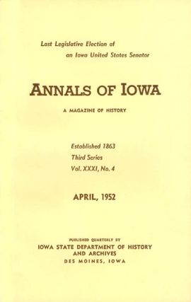 Annals of Iowa: Third Series - Volume 31, Number 4 - April, 1952. Emory H. English