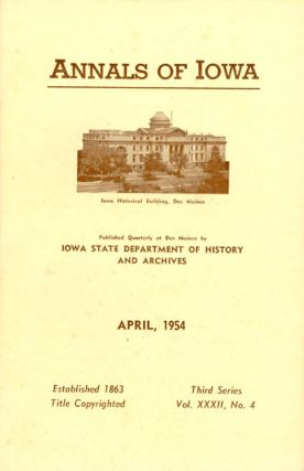 Annals of Iowa: Third Series - Volume 32, Number 4 - April, 1954. Emory H. English