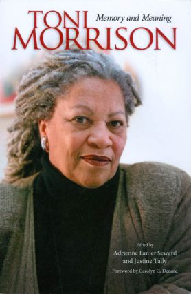 Toni Morrison: Memory and Meaning. Adrienne Lanier Seward, Justine Tally