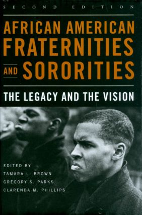 African American Fraternities and Sororities: The Legacy and the Vision (Second Edition). Tamara...