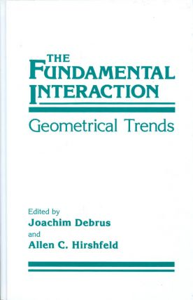 The Fundamental Interaction: Geometrical Trends. Joachim Debrus, Allen C. Hirshfeld
