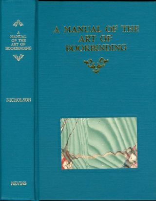 A Manual of the Art of Bookbinding. James B. Nicholson