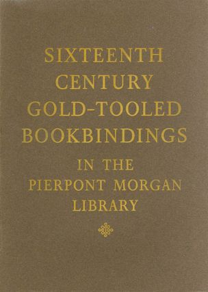 Sixteenth Century Gold-Tooled Bindings in the Pierpont Morgan Library. Howard M. Nixon