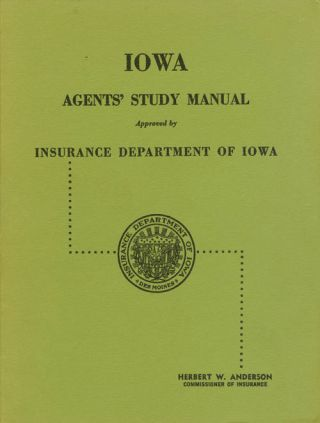 Iowa Agents' Study Manual - Approved by Insurance Department of Iowa. Herbert W. Anderson, Emmet...
