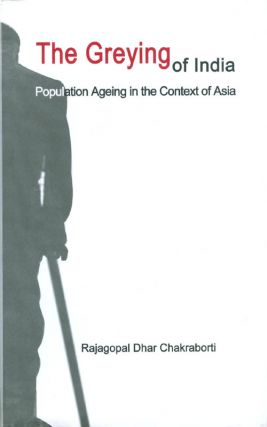 The Greying of India. Rajagopal D. Chakraborti
