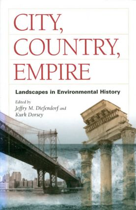 City, Country, Empire. Jeffry M. Diefendorf, Kurk Dorsey