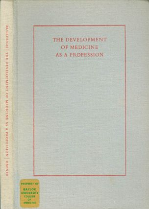 The Development of Medicine as a Profession: The Contribution of the Medieval University to...