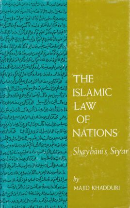The Islamic Law of Nations: Shaybani's Siyar. Majid Khadduri