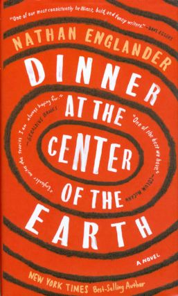 Dinner at the Center of the Earth. Nathan Englander
