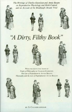 """A Dirty, Filthy Book"": The Writings of Charles Knowlton and Annie Besant on Reproductive..."