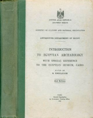 Introduction to Egyptian Archaeology with Special Reference to the Egyptian Museum, Cairo. R....