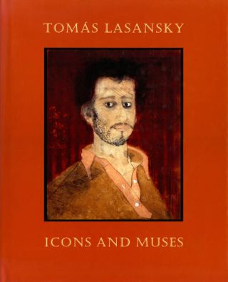 Icons and Muses. Tomás Lasansky, at al