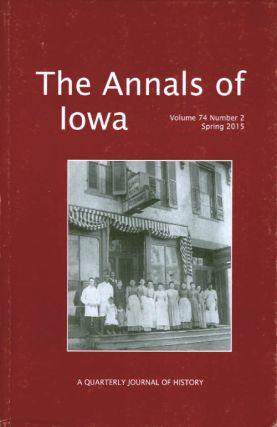 The Annals of Iowa : Volume 74, Number 2 : Spring 2015. Marvin Bergman