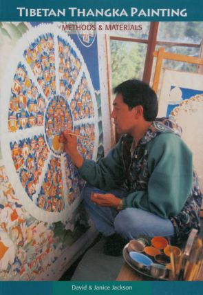 Tibetan Thangka Painting: Methods and Materials. David Jackson, Janice Jackson