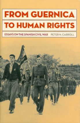 From Guernica to Human Rights. Peter N. Carroll