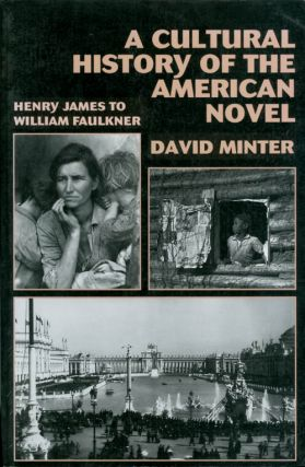 A Cultural History of the American Novel, 1890-1940: Henry James to William Faulkner. David L....