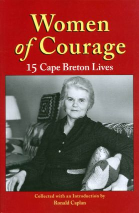 Women of Courage: 15 Cape Breton Lives. Ronald Caplan