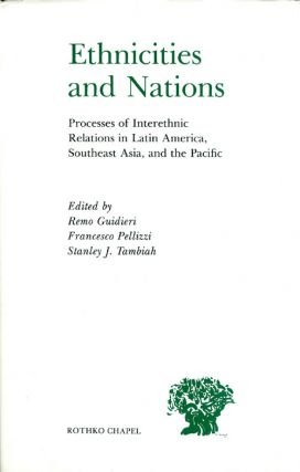 Ethnicities and Nations: Processes of Inter Ethnic Relations in Latin America, Southeast Asia,...
