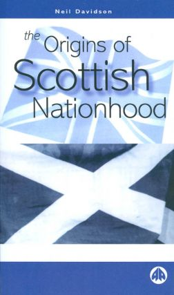 The Origins of Scottish Nationhood. Neil Davidson