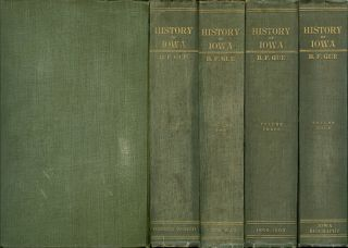 History of Iowa from the Earliest Times to the Beginning of the Twentieth Century (Complete in...