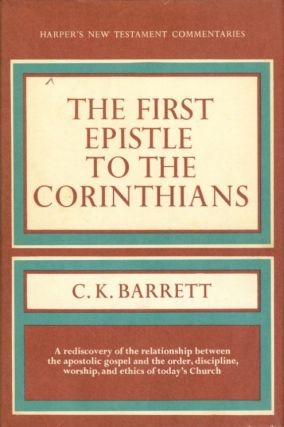 The First Epistle to the Corinthians (Harper's New Testament Commentaries). C. K. Barrett