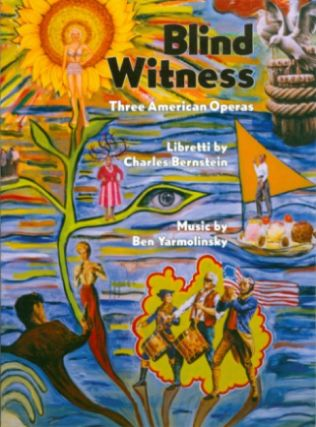 Blind Witness: Three American Operas. Charles Bernstein