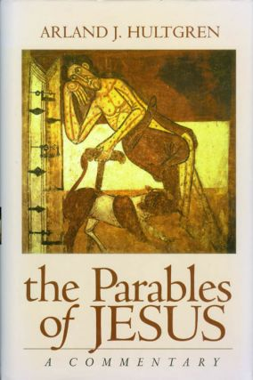 The Parables of Jesus: A Commentary (The Bible in Its World). Arland J. Hultgren