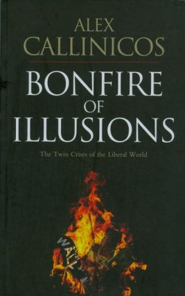 Bonfire of Illusions. Alex Callinicos