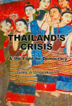 Thailand's Crisis and the Fight for Democracy. Giles Ungpakorn Ji
