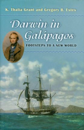 Darwin in Galápagos: Footsteps to a New World. K. Thalia Grant, Gregory B. Estes