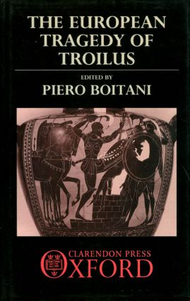 The European Tragedy of Troilus. Piero Boitani.