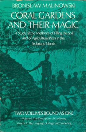 Coral Gardens and Their Magic: A Study of the Methods of Tilling the Soil and of Agricultural...