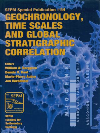 Geochronology, Time Scales and Global Stratigraphic Correlation (SEPM No. 54.). William A....