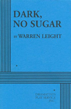 Dark, No Sugar. Warren Leight