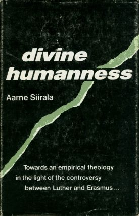 Divine Humanness: Towards an Empirical Theology in the Light of the Controversy Between Luther...