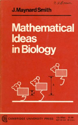 Mathematical Ideas in Biology. J. Maynard Smith