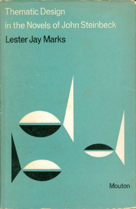Thematic Design in the Novels of John Steinbeck. Lester Jay Marks
